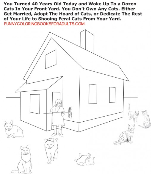 Funny Coloring Page for Adults Cats Showing Up When Single Woman Turns 40