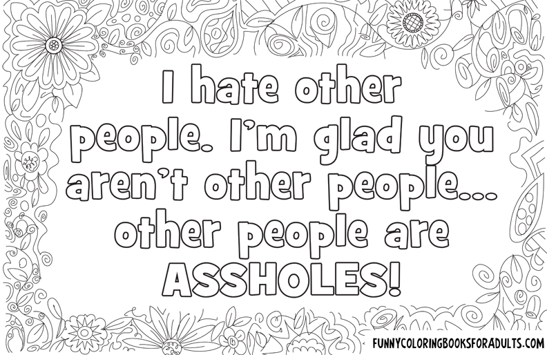 I Hate Other People I'm Glad You Aren't Other People Other People Are Assholes